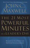 The 21 Most Powerful Minutes in a Leader's Day: Revitalize Your Spirit and Empower Your Leadership (8 Cds) CD