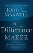 The Difference Maker: Making Your Attitude Your Greatest Asset (7 Cds) CD