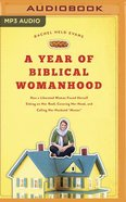 "A Year of Biblical Womanhood: How a Liberated Woman Found Herself Sitting on Her Roof, Covering Her Head, and Calling Her Husband ""Master"" (Mp3) CD"