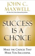 Success is a Choice: Make the Choices That Make You Successful (7 Cds, Unabridged) CD