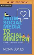 From Social Media to Social Ministry: A Guide to Digital Discipleship (Mp3) CD
