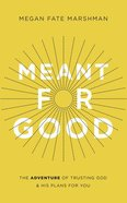 Meant For Good: The Adventure of Trusting God and His Plans For You (7 Cds) CD