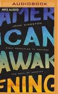 American Awakening: Eight Principles to Restore the Soul of America (Mp3) CD