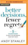 Better Decisions, Fewer Regrets: 5 Questions to Help You Determine Your Next Move (Mp3, Unabridged) CD