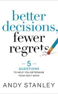 Better Decisions, Fewer Regrets: 5 Questions to Help You Determine Your Next Move (7 Cds, Unabridged) CD