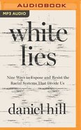 White Lies: Nine Ways to Expose and Resist the Racial Systems That Divide Us (Mp3) CD
