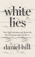 White Lies: Nine Ways to Expose and Resist the Racial Systems That Divide Us (6 Cds) CD