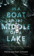 In a Boat in the Middle of a Lake: Trusting the God Who Meets Us in Our Storm (4 Cds) CD