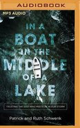 In a Boat in the Middle of a Lake: Trusting the God Who Meets Us in Our Storm (Mp3) CD
