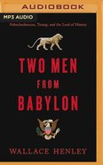Two Men From Babylon: Nebuchadnezzar, Trump, and the Lord of History (Mp3) CD