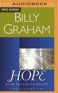 Hope For the Troubled Heart: Finding God in the Midst of Pain (Mp3) CD