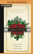 A Timeless Christmas: A Collection of Classic Stories and Poems (Mps, Unabridged) CD