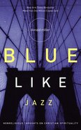 Blue Like Jazz: Nonreligious Thoughts on Christian Spirituality (Unabridged, 7 Cds) CD