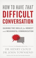 How to Have That Difficult Conversation: Gaining the Skills For Honest and Meaningful Communication (7 Cds) CD