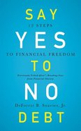 Say Yes to No Debt: 12 Steps to Financial Freedom (5 Cds) CD