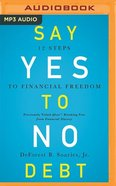 Say Yes to No Debt: 12 Steps to Financial Freedom (Mp3) CD