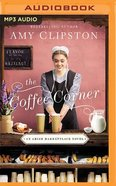 The Coffee Corner (Unabridged MP3) (#03 in An Amish Marketplace Series) CD