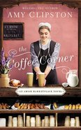 The Coffee Corner (6 Cds, Unabridged) (#03 in An Amish Marketplace Series) CD