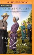 A Double Dose of Love (Unabridged MP3) (#01 in Amish Mail-order Bride Series) CD