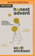 Honest Advent: Awakening to the Wonder of God-With-Us Then, Here, and Now (Mp3, Unabridged) CD
