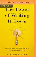 The Power of Writing It Down: A Simple Habit to Unlock Your Brain and Reimagine Your Life (Unabridged Mp3) CD