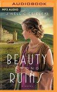 Beauty Among Ruins (Unabridged Mp3) CD