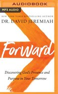 Forward: Discovering God's Presence and Purpose in Your Tomorrow (Mp3, Unabridged) CD