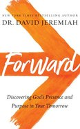 Forward: Discovering God's Presence and Purpose in Your Tomorrow (6 Cds, Unabridged) CD