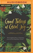 Good Tidings of Great Joy: The Complete Story of Christmas From the New King James Version (Mp3, Unabridged) CD