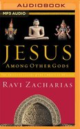 Jesus Among Other Gods: The Absolute Claims of the Christian Message (Unabridged, Mp3) CD