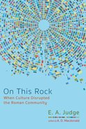 On This Rock: When Culture Disrupted the Roman Community Paperback