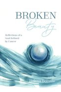 Broken Beauty: Reflections of a Soul Refined By Cancer Paperback