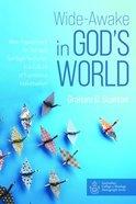 Wide-Awake in God's World Paperback