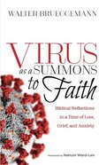 Virus as a Summons to Faith: Biblical Reflections in a Time of Loss, Grief, and Anxiety Paperback