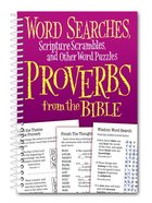 Word Searches, Scripture Scrambles and Other Word Puzzles From Proverbs From the Bible Paperback