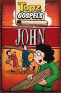 Topz Gospels: John Paperback