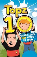 Topz: Ten Things Every Boy Needs to Know Paperback