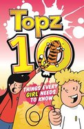 Topz: Ten Things Every Girl Needs to Know Paperback
