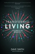 Transformed Living: Living Out Your Life - Ephesians 4-6 Paperback