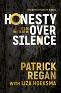 Honesty Over Silence: It's Ok Not to Be Ok Paperback