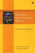 Exploring Old Testament Wisdom: Literature and Themes Paperback