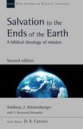 Salvation to the Ends of the Earth : A Biblical Theology of Mission (2nd Edition) (New Studies In Biblical Theology Series) Paperback