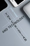 The Christian and Technology Paperback