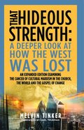 That Hideous Strength: How the West Was Lost (Expanded Second Edition) Paperback