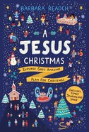 A Jesus Christmas: Explore God's Amazing Plan For Christmas Paperback