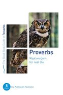 Proverbs: Real Wisdom For Real Life (8 Studies) (The Good Book Guides Series) Paperback