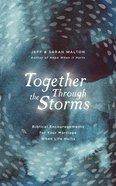 Together Through the Storms: Biblical Encouragements For Your Marriage When Life Hurts Hardback