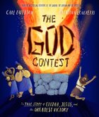 The God Contest: The True Story of Elijah, Jesus, and the Greatest Victory (Tales That Tell The Truth Series) Hardback