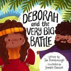Deborah and the Very Big Battle (Very Best Bible Stories Series) Hardback