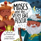 Moses and the Very Big Rescue (Very Best Bible Stories Series) Hardback